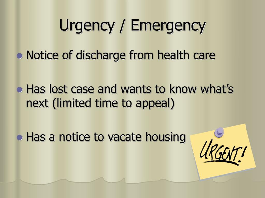 Urgency / Emergency