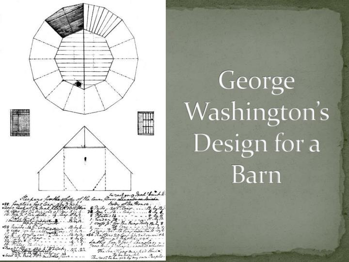 George Washington's Design for a Barn