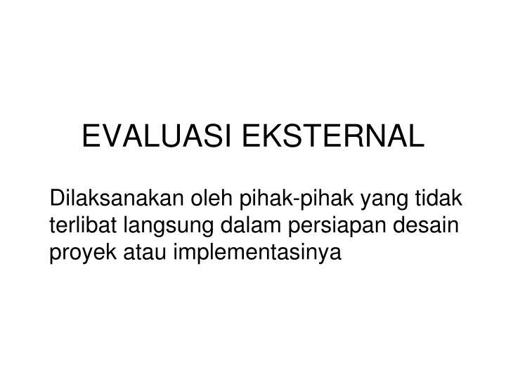 EVALUASI EKSTERNAL
