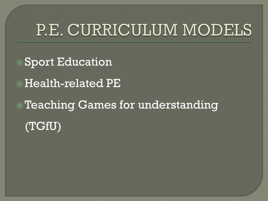 P.E. CURRICULUM MODELS