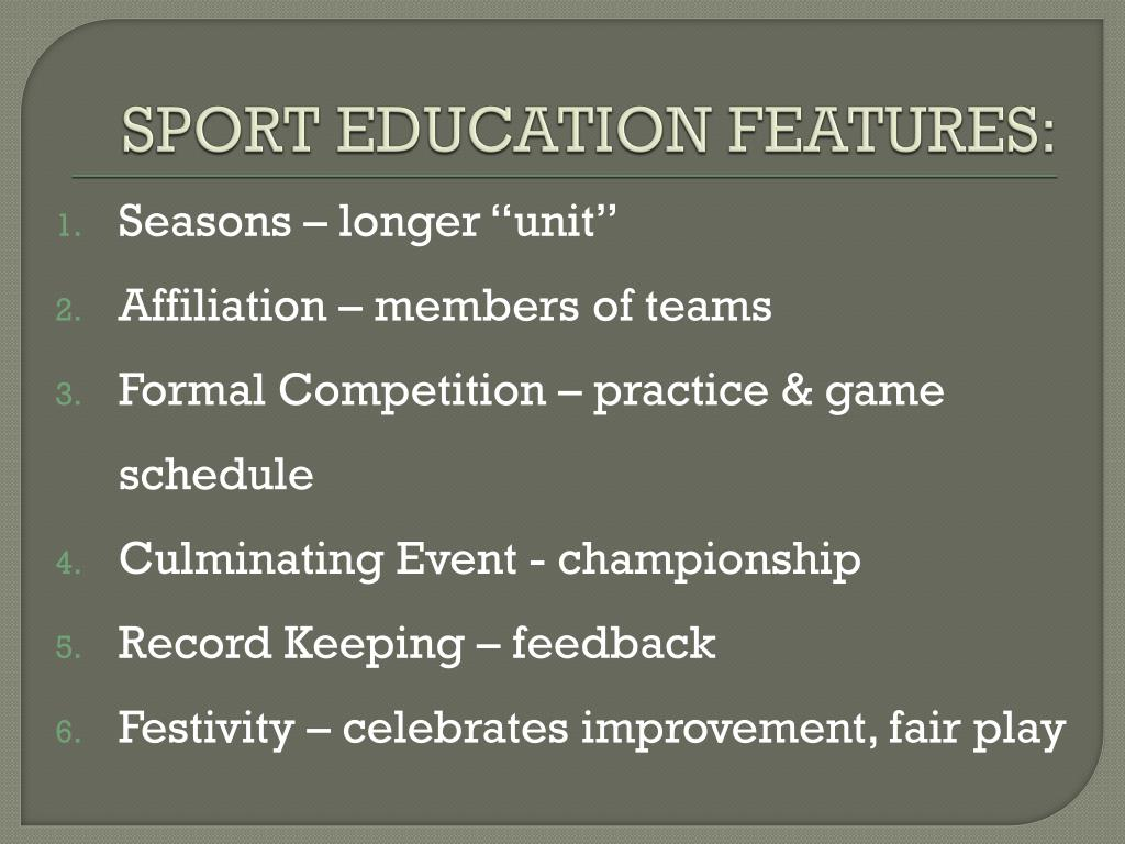 SPORT EDUCATION FEATURES: