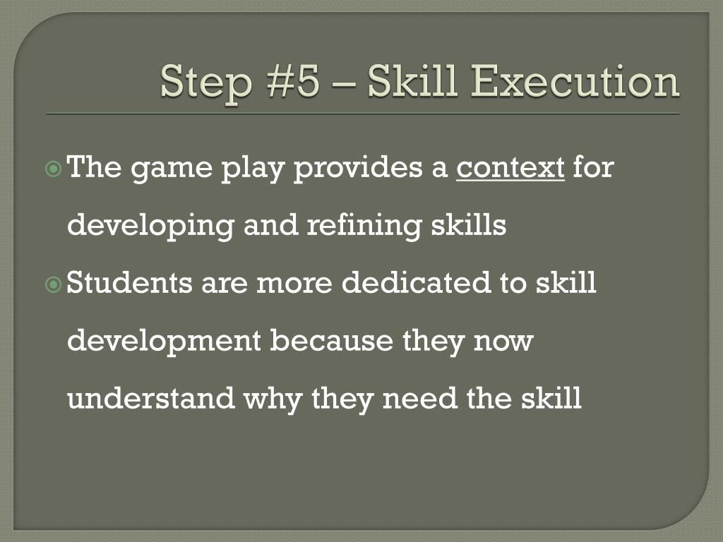 Step #5 – Skill Execution