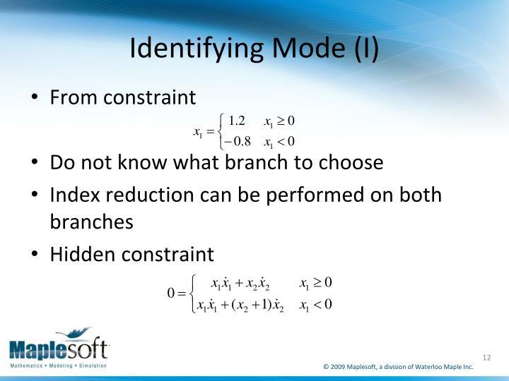 Identifying Mode (I)