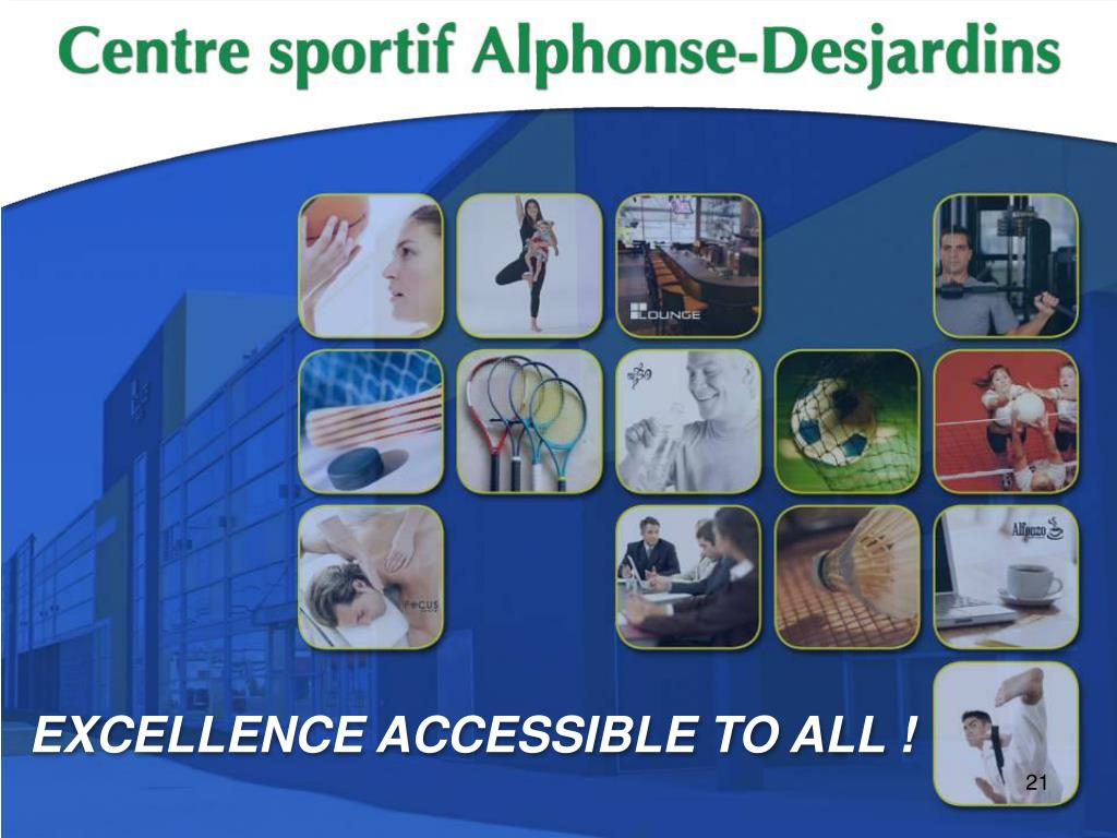 EXCELLENCE ACCESSIBLE TO ALL !