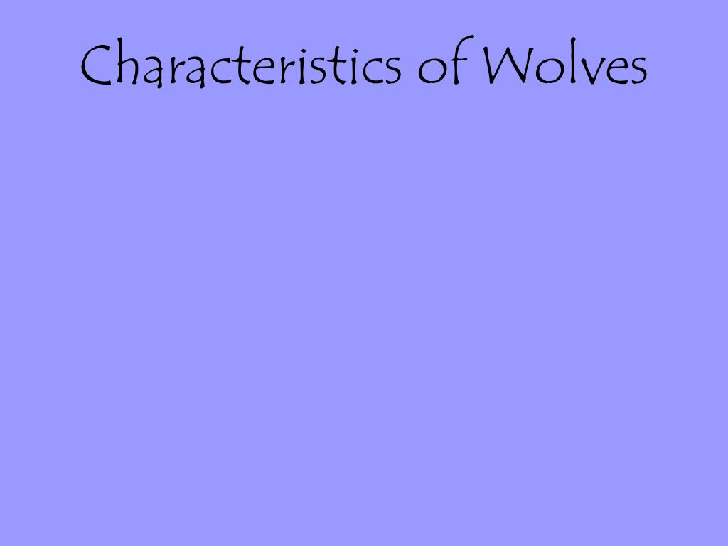 Characteristics of Wolves