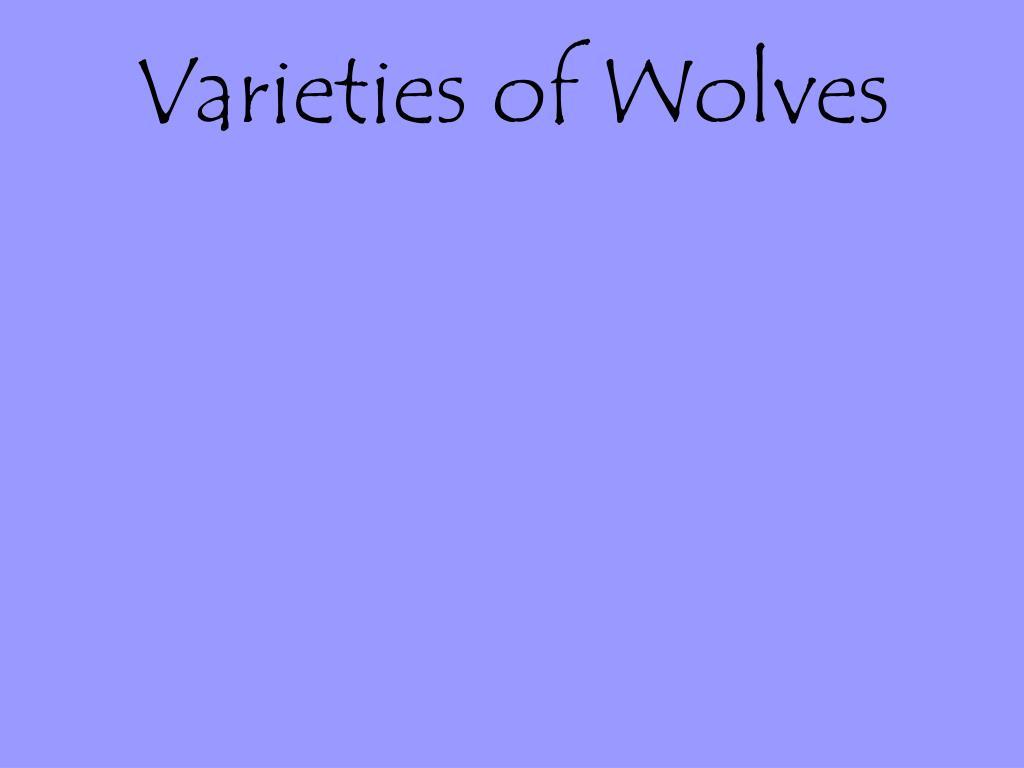 Varieties of Wolves