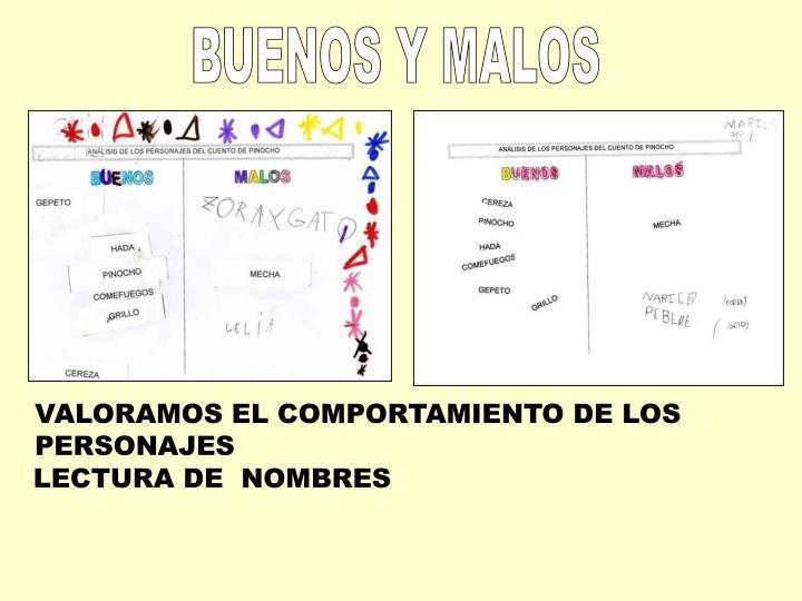 BUENOS Y MALOS