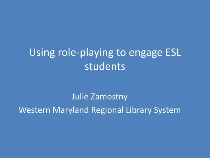 Using role-playing to engage ESL students