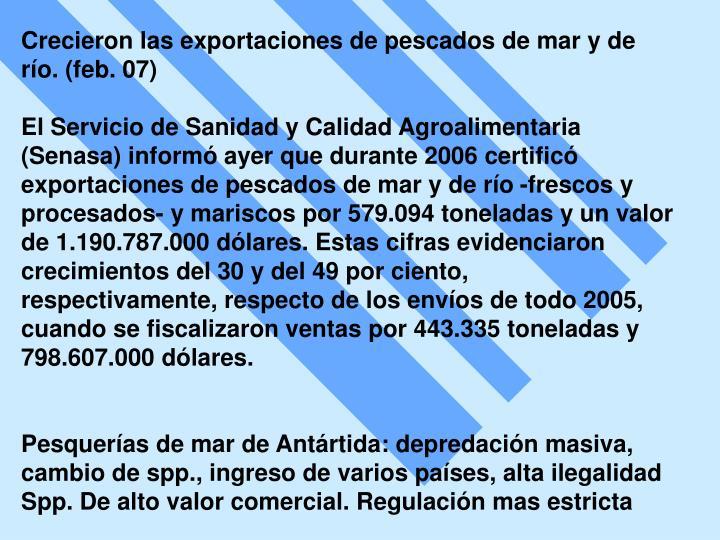 Crecieron las exportaciones de pescados de mar y de río. (feb. 07)