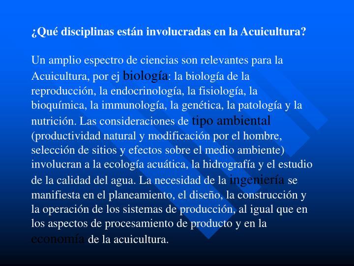 ¿Qué disciplinas están involucradas en la Acuicultura?