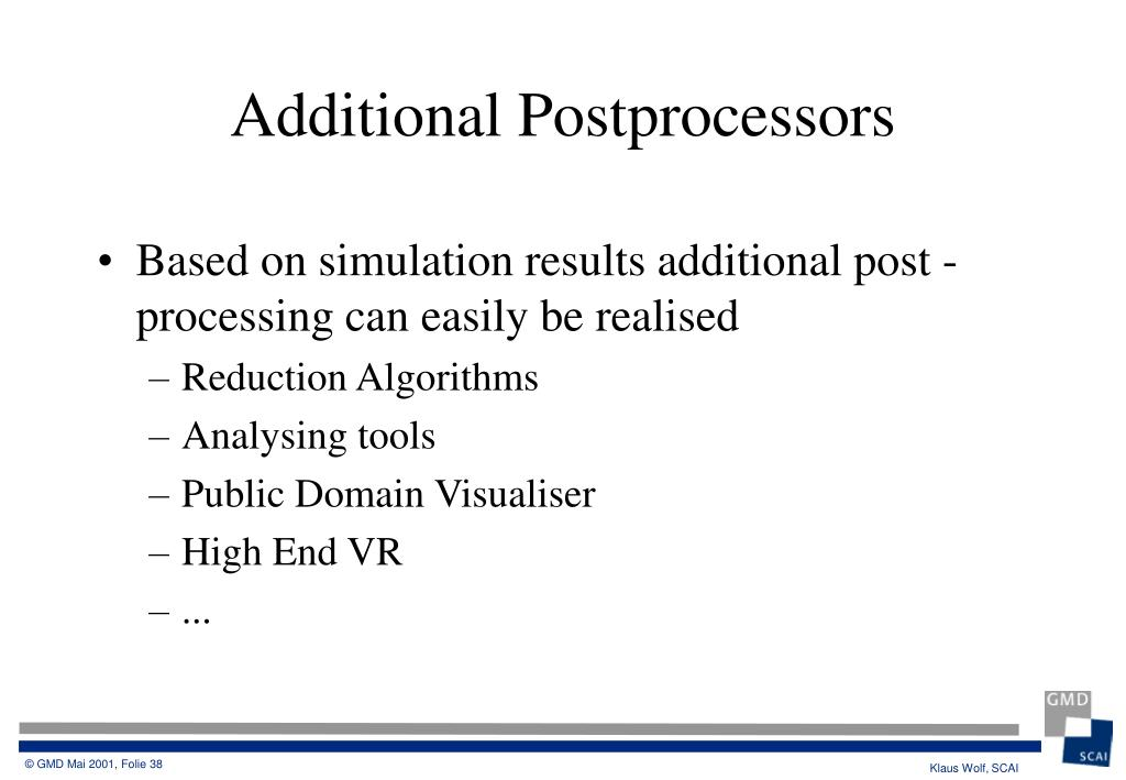 Based on simulation results additional post -processing can easily be realised