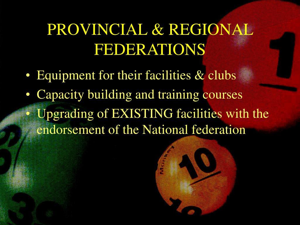 PROVINCIAL & REGIONAL FEDERATIONS