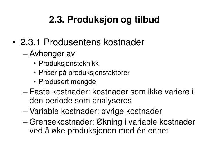 2.3. Produksjon og tilbud