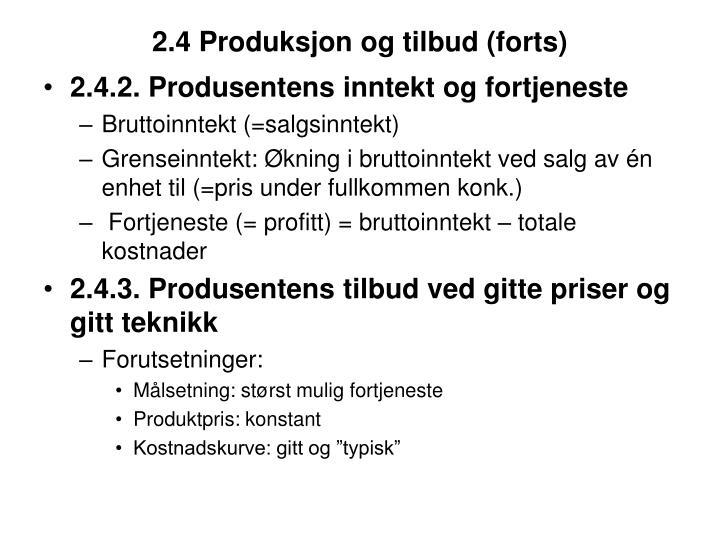 2.4 Produksjon og tilbud (forts)