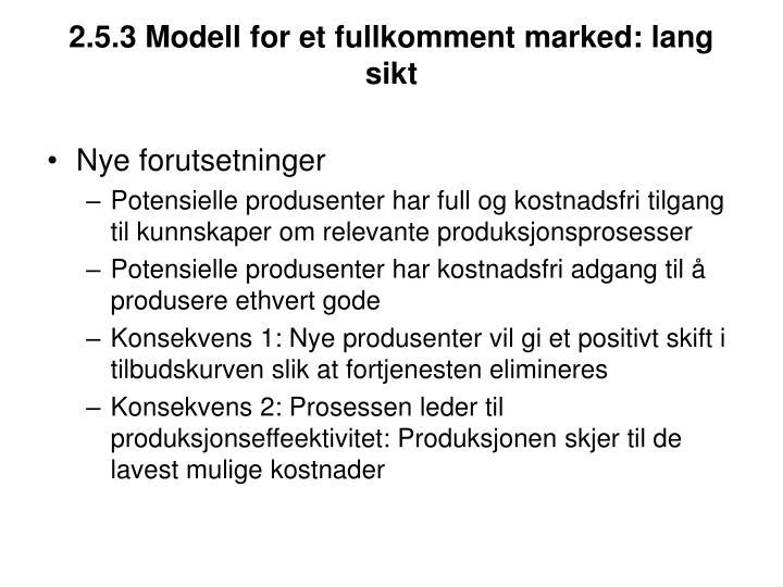 2.5.3 Modell for et fullkomment marked: lang sikt