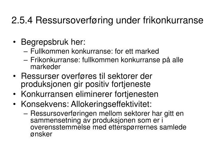 2.5.4 Ressursoverføring under frikonkurranse