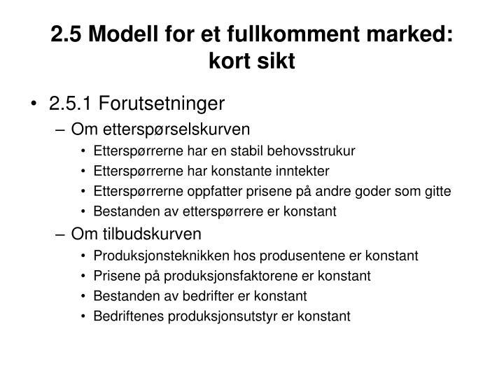 2.5 Modell for et fullkomment marked: kort sikt