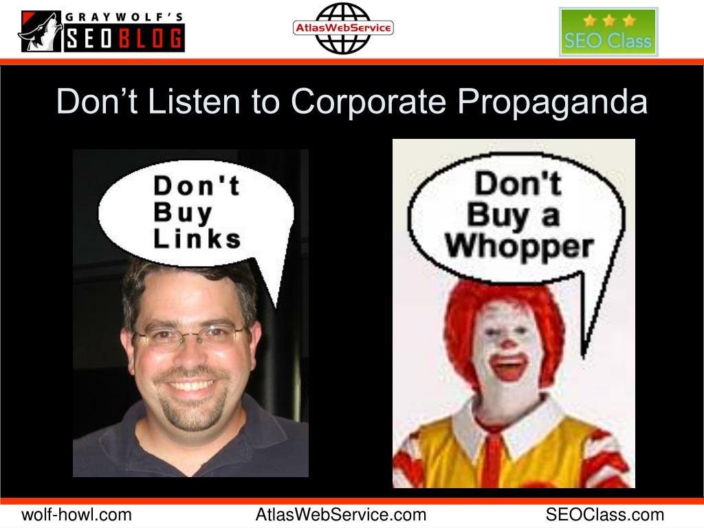 Don't Listen to Corporate Propaganda