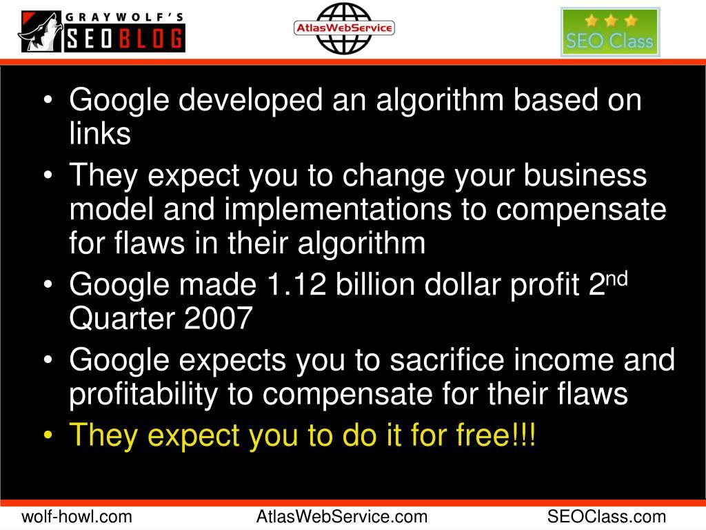 Google developed an algorithm based on links