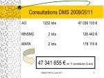 consultations dms 2009 2011