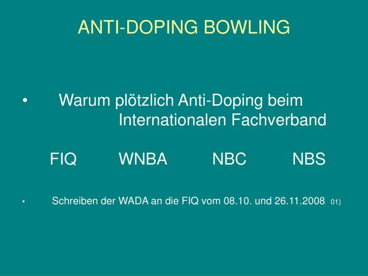 Anti doping bowling