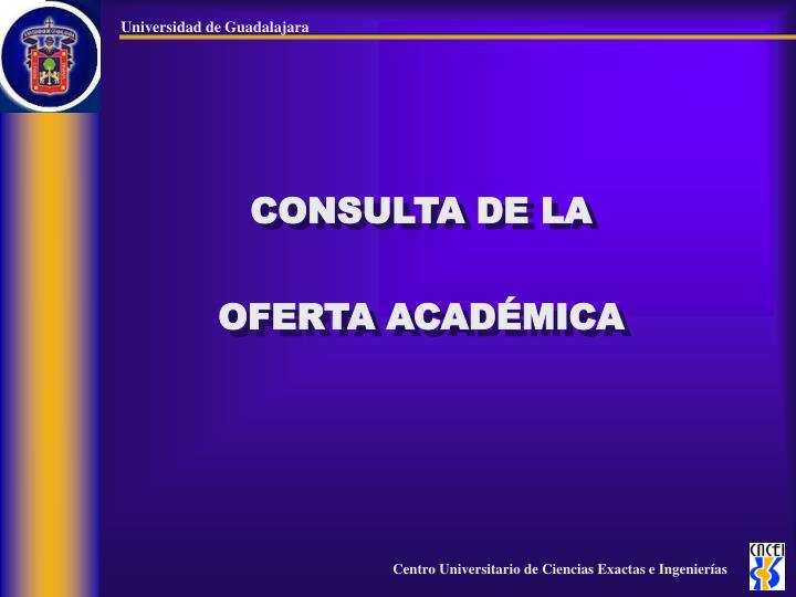 CONSULTA DE LA OFERTA ACADÉMICA