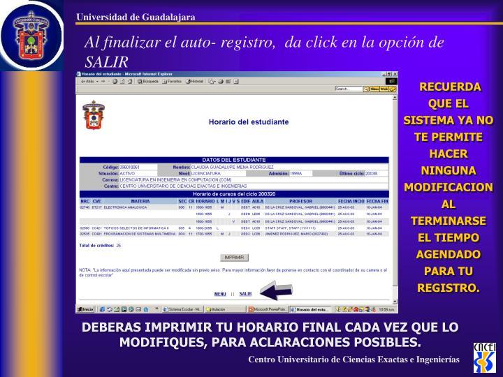 Al finalizar el auto- registro,  da click en la opción de SALIR