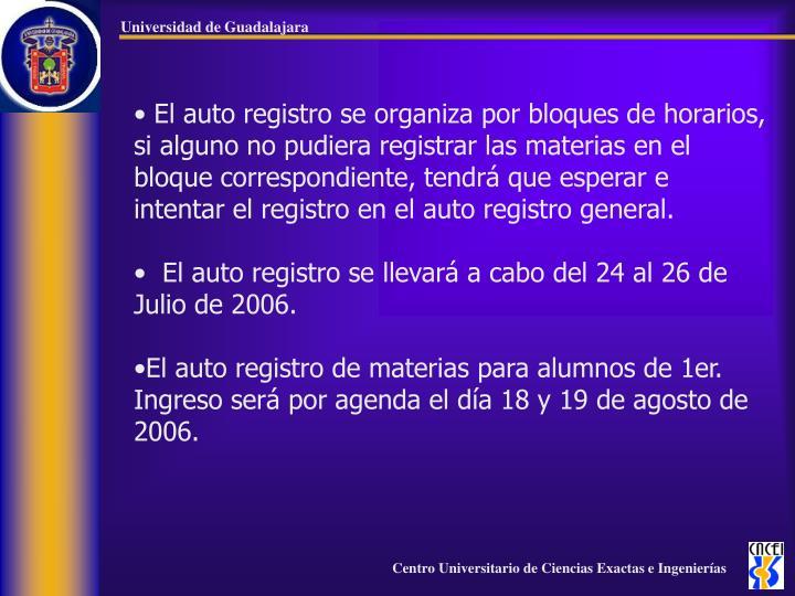 El auto registro se organiza por bloques de horarios, si alguno no pudiera registrar las materias en el bloque correspondiente, tendrá que esperar e intentar el registro en el auto registro general.