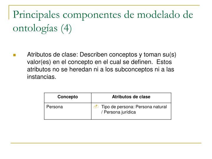 Principales componentes de modelado de ontologías (4)