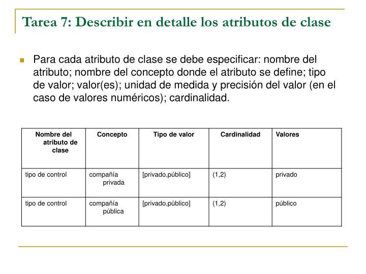 Tarea 7: Describir en detalle los atributos de clase