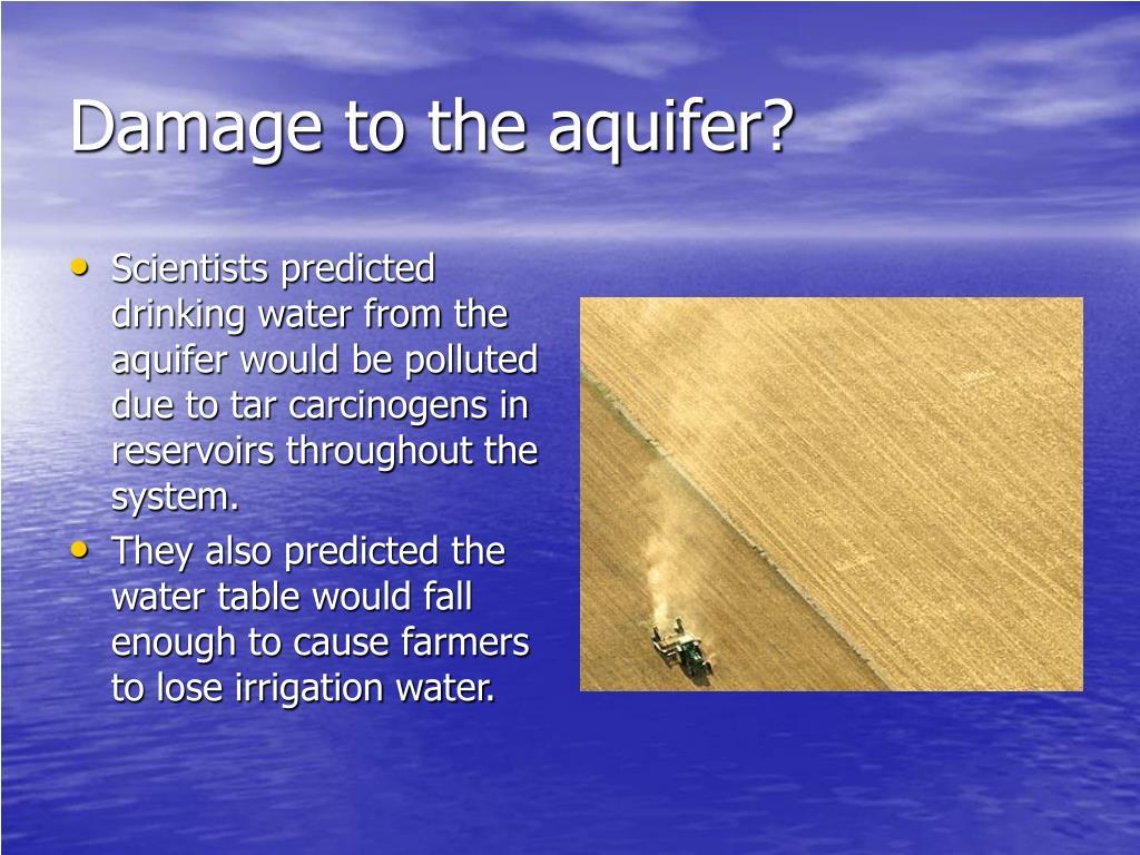 Damage to the aquifer?