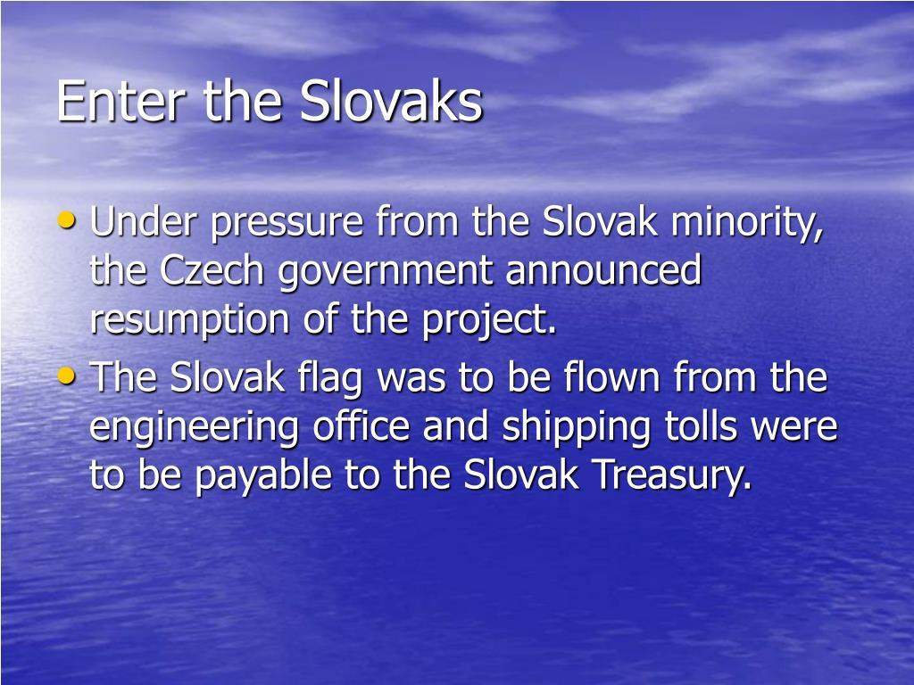 Enter the Slovaks