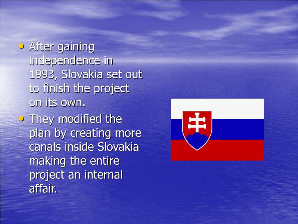 After gaining independence in 1993, Slovakia set out to finish the project on its own.