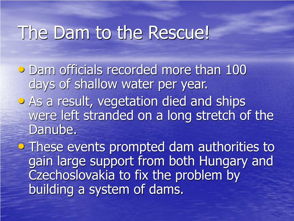 The Dam to the Rescue!
