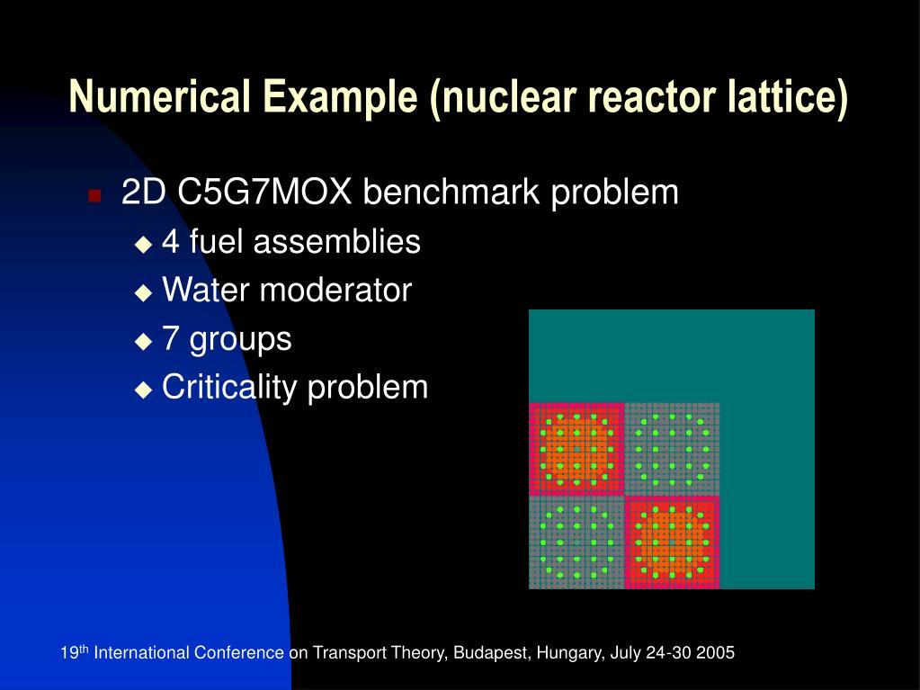 Numerical Example (nuclear reactor lattice)