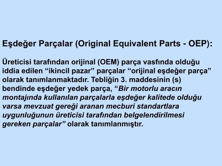 Eşdeğer Parçalar (Original Equivalent Parts - OEP):