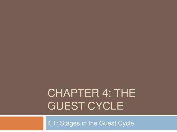guest cycle The hotel's guest stays cycle can be divided into four main stages within these  four stages, there is important task related to guest services and guest.