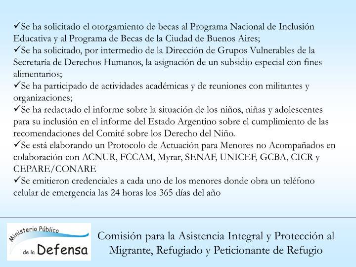 Se ha solicitado el otorgamiento de becas al Programa Nacional de Inclusión Educativa y al Programa de Becas de la Ciudad de Buenos Aires;