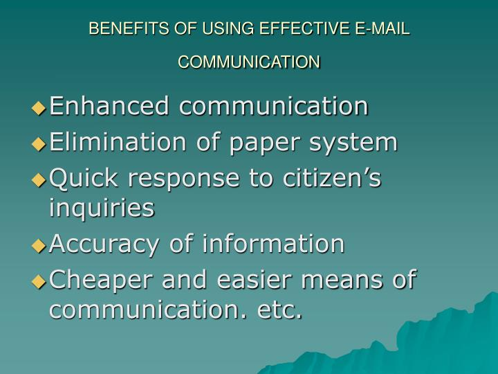 BENEFITS OF USING EFFECTIVE E-MAIL COMMUNICATION