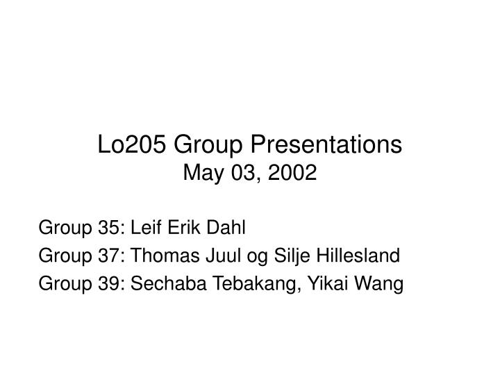 Lo205 Group Presentations