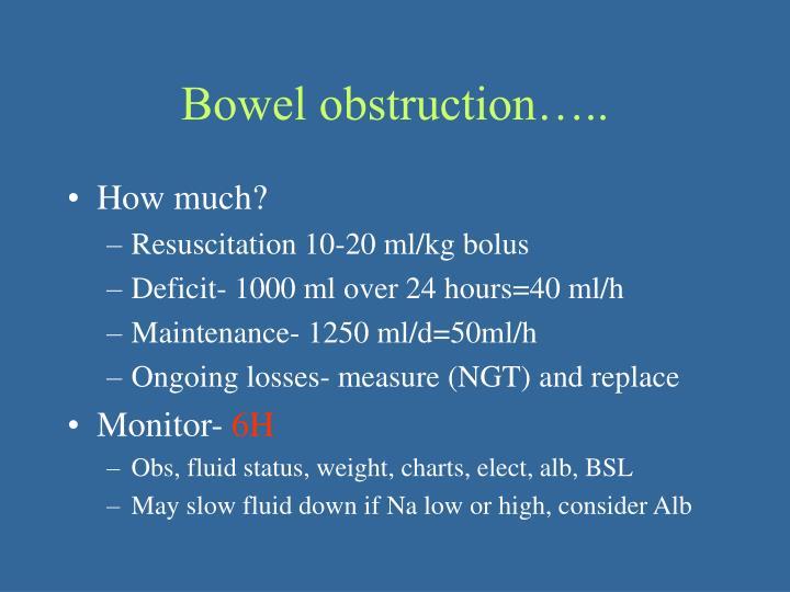 Bowel obstruction…..