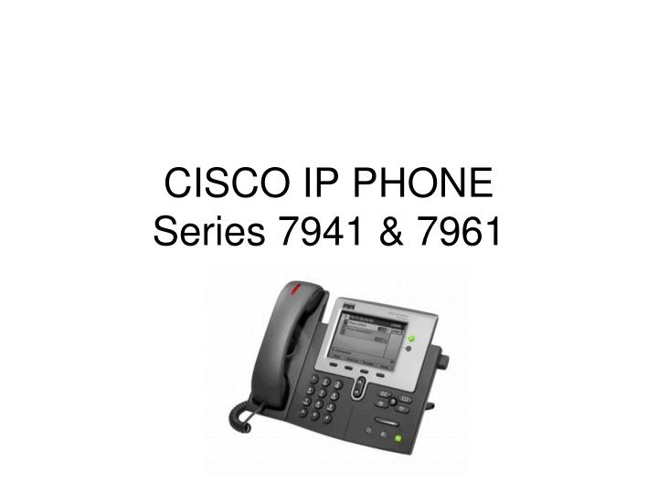 Cisco ip phone series 7941 7961