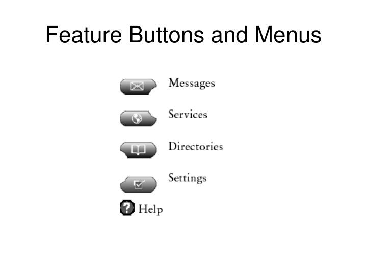 Feature buttons and menus