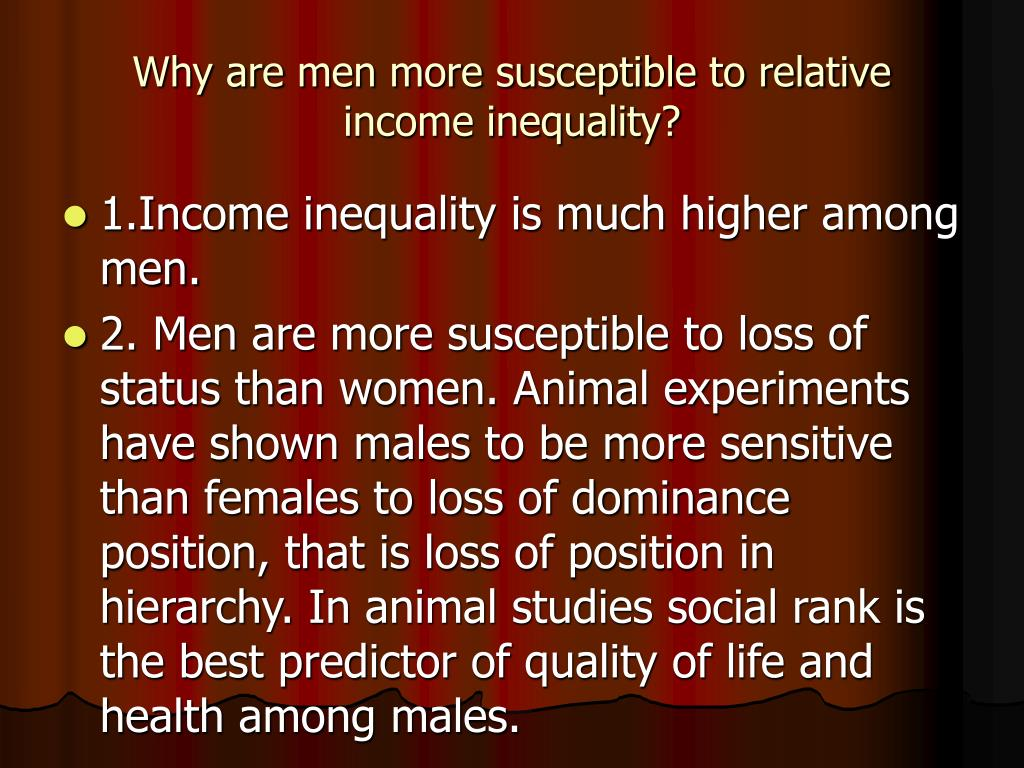 Why are men more susceptible to relative income inequality?
