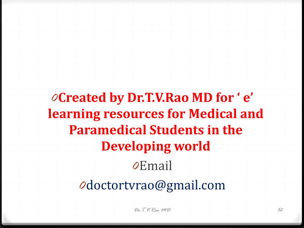 Created by Dr.T.V.Rao MD for ' e' learning resources for Medical and Paramedical Students in the Developing world