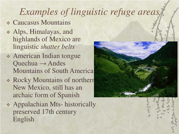 Examples of linguistic refuge areas