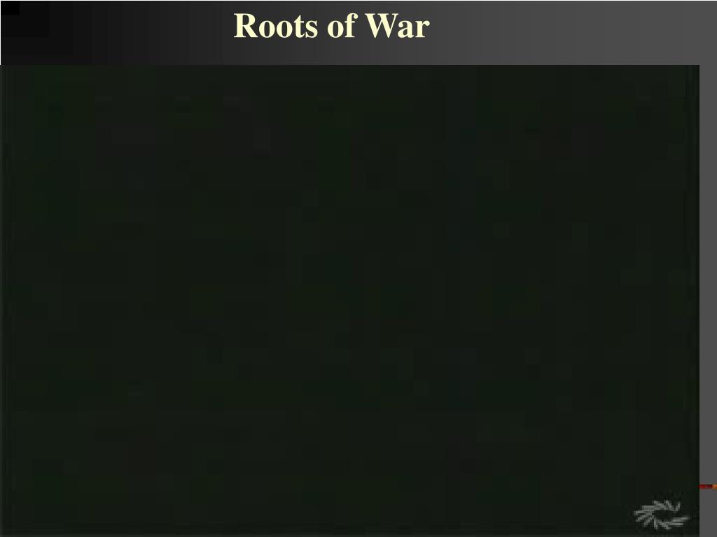 Roots of War
