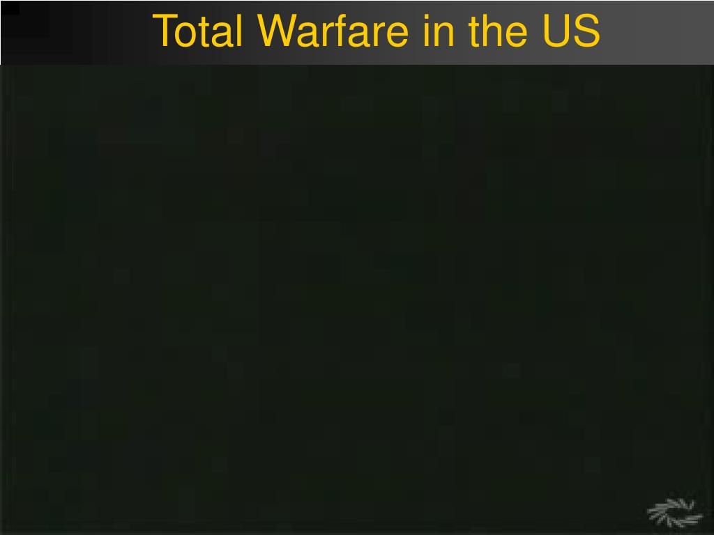Total Warfare in the US