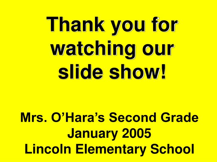 Thank you for watching our slide show!