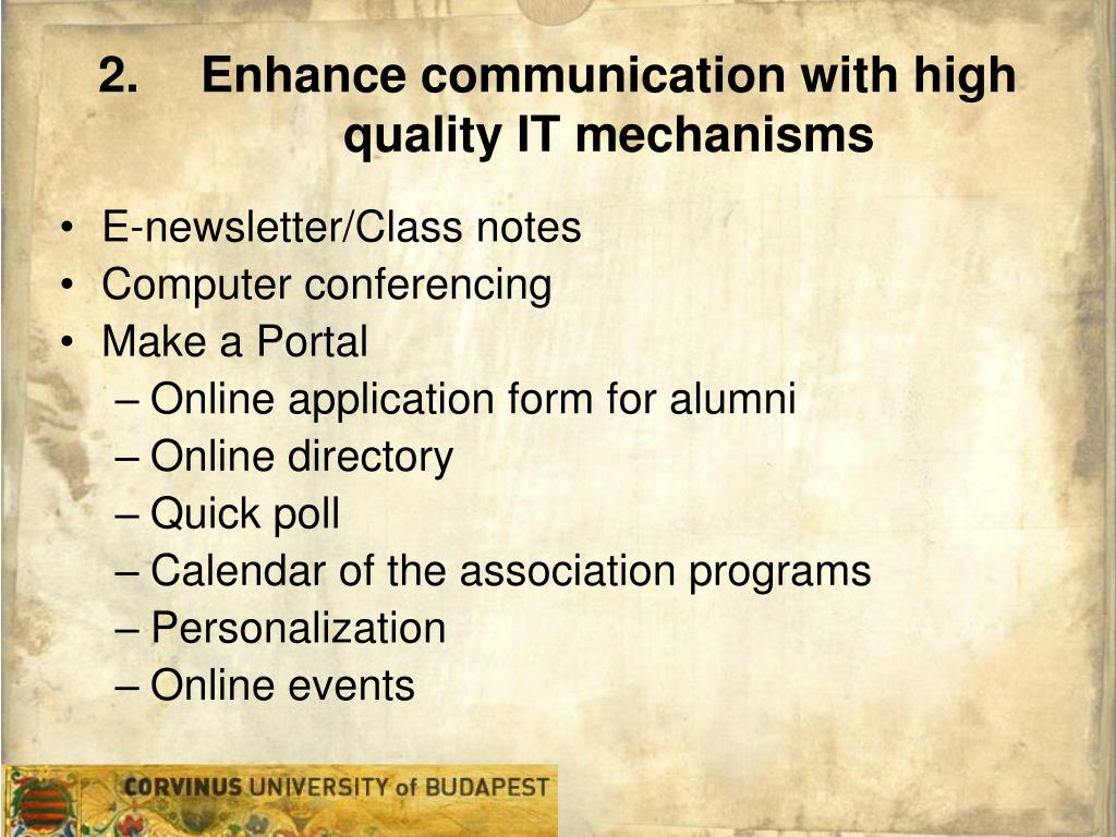 Enhance communication with high quality IT mechanisms